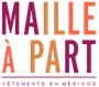 Maille a part